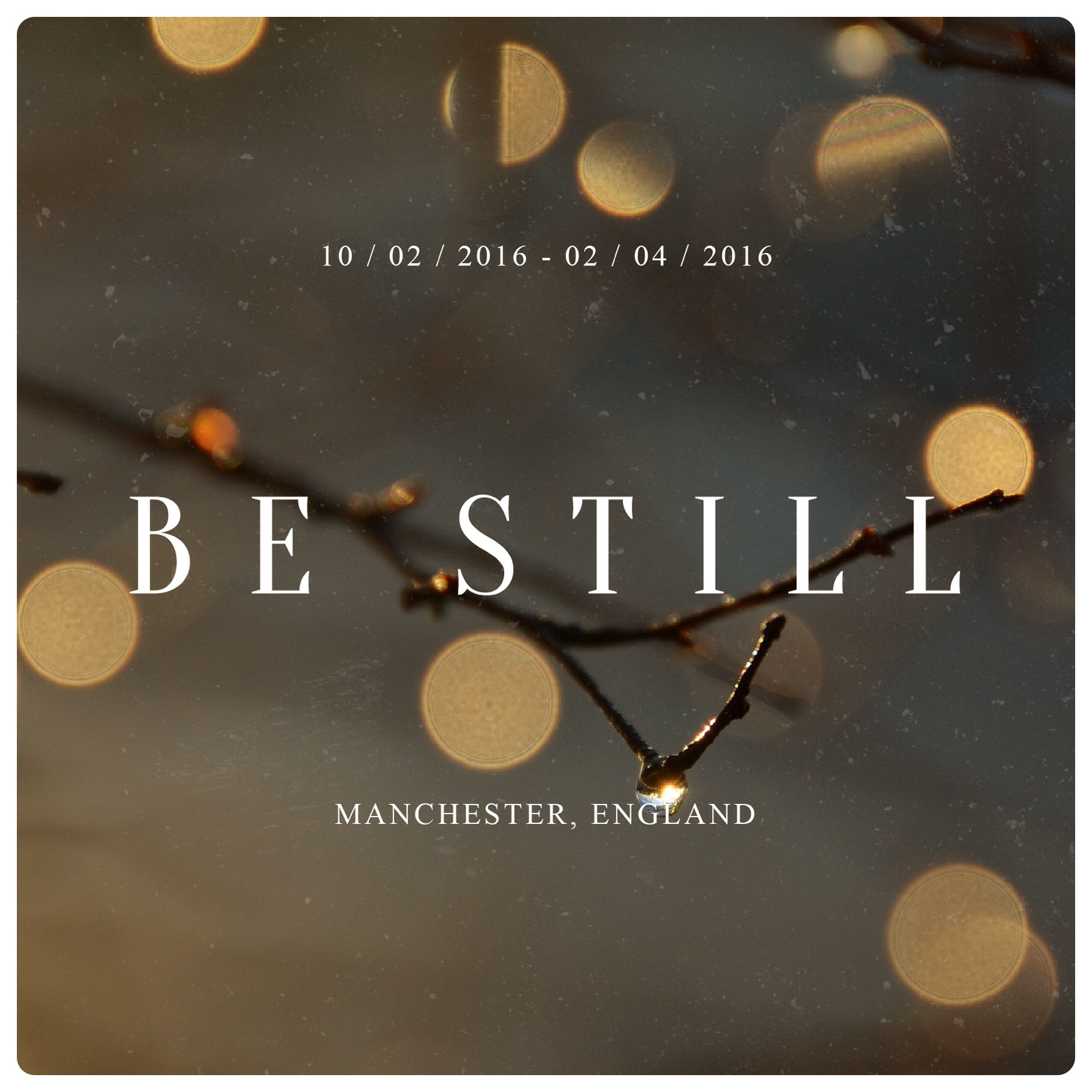 Coming soon BE STILL #BeStillMcr